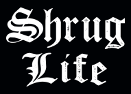 shruglife_fullpic